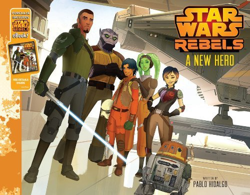 Brian's review of Star Wars Rebels: A New Hero by Pablo Hidalgo!