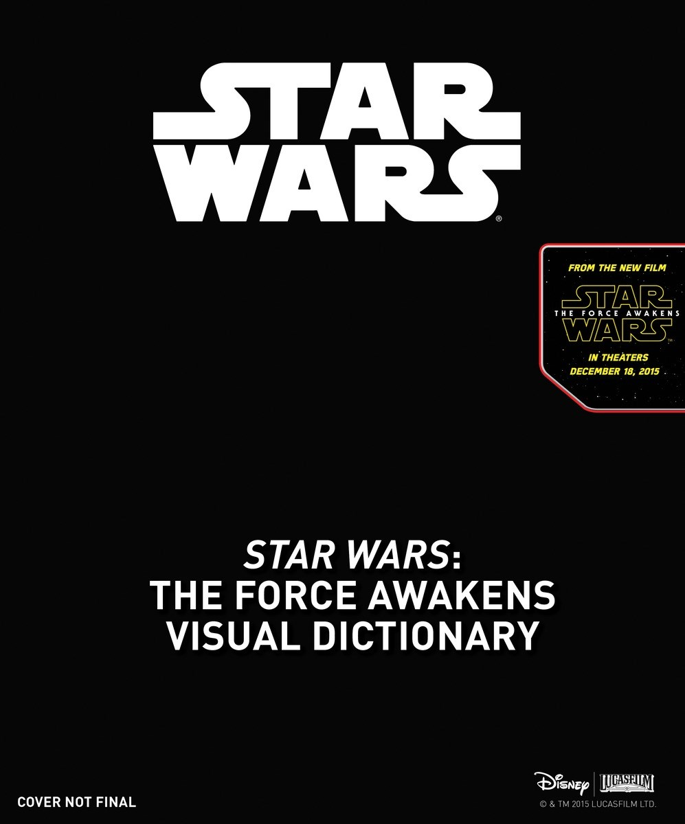 The Force Awakens: Visual Dictionary